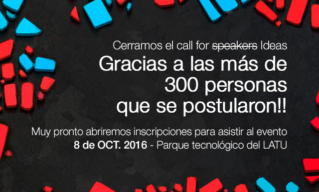 Call For Speakers (Ideas) CERRADO!